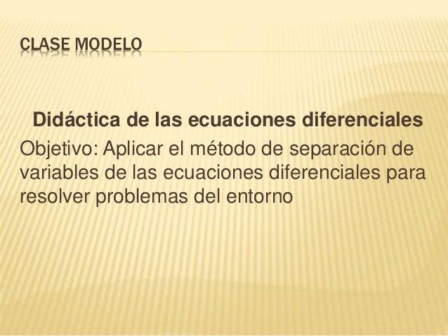 Aplicación de ecuaciones diferenciales, Varaibles separables  Slide 2