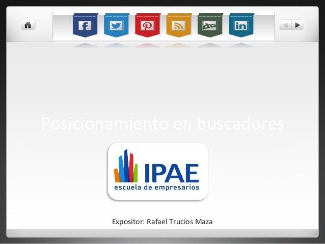 Posicionamiento  en  buscadores    Expositor:  Rafael  Trucíos  Maza