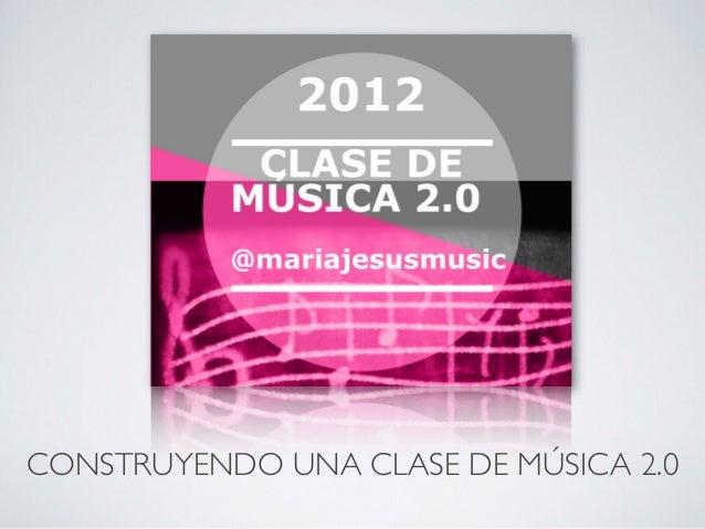 CONSTRUYENDO UNA CLASE DE MÚSICA 2.0