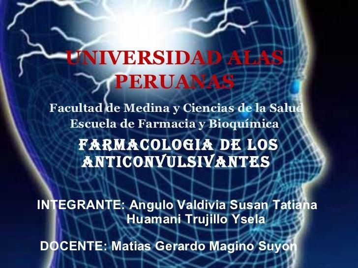 UNIVERSIDAD ALAS       PERUANAS Facultad de Medina y Ciencias de la Salud    Escuela de Farmacia y Bioquímica      FARMACO...