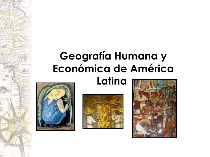 Geografía Humana y Económica de América Latina