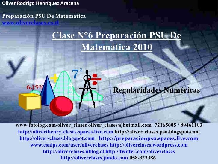 Oliver Rodrigo Henríquez Aracena  Preparación PSU De Matemática www.oliverclases.es.tl Clase N°6 Preparación PSU De Matemá...