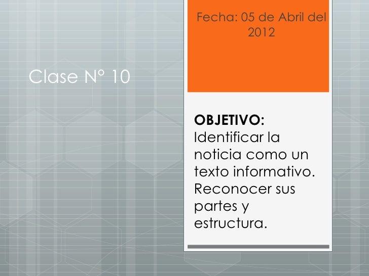 Fecha: 05 de Abril del                      2012Clase N° 10              OBJETIVO:              Identificar la            ...