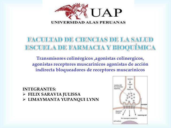 Transmisores colinérgicos ,agonistas colinergicos,   agonistas receptores muscarinicos agonistas de acción    indirecta bl...