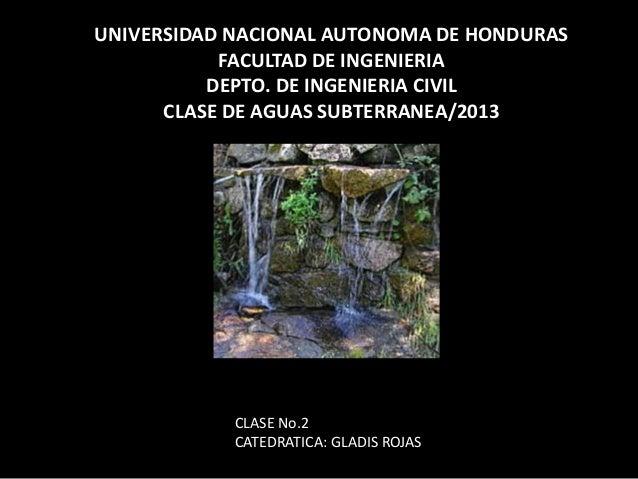 UNIVERSIDAD NACIONAL AUTONOMA DE HONDURAS           FACULTAD DE INGENIERIA          DEPTO. DE INGENIERIA CIVIL      CLASE ...