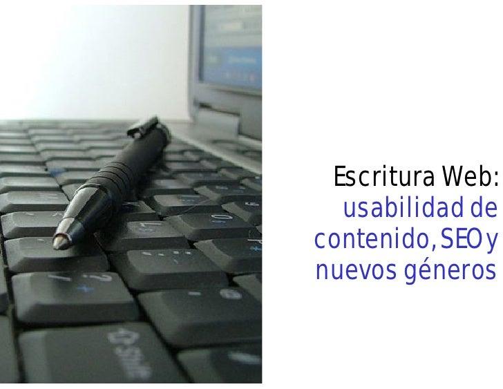 Escritura Web:  usabilidad decontenido, SEO ynuevos géneros