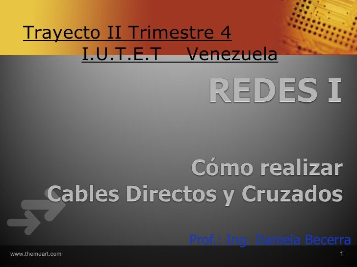 Trayecto II Trimestre 4         I.U.T.E.T Venezuela                   Prof.: Ing. Daniela Becerrawww.themeart.com         ...