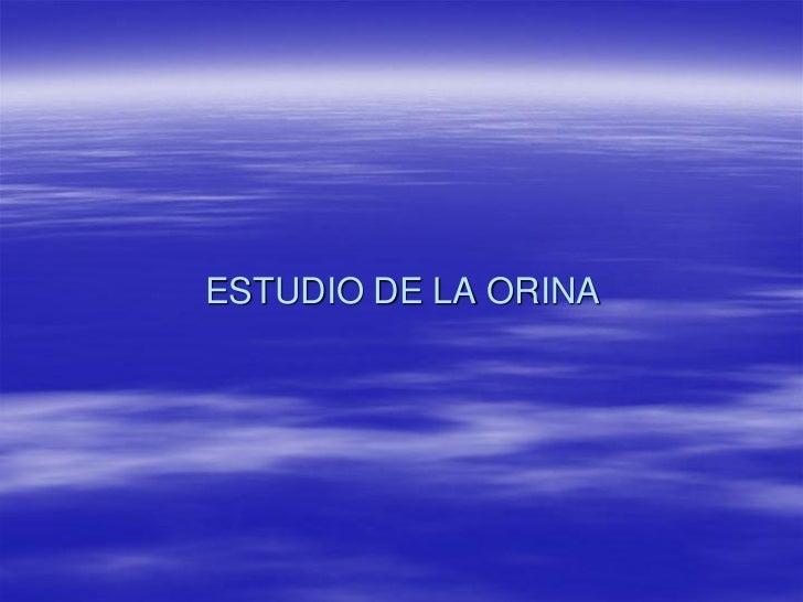 ESTUDIO DE LA ORINA