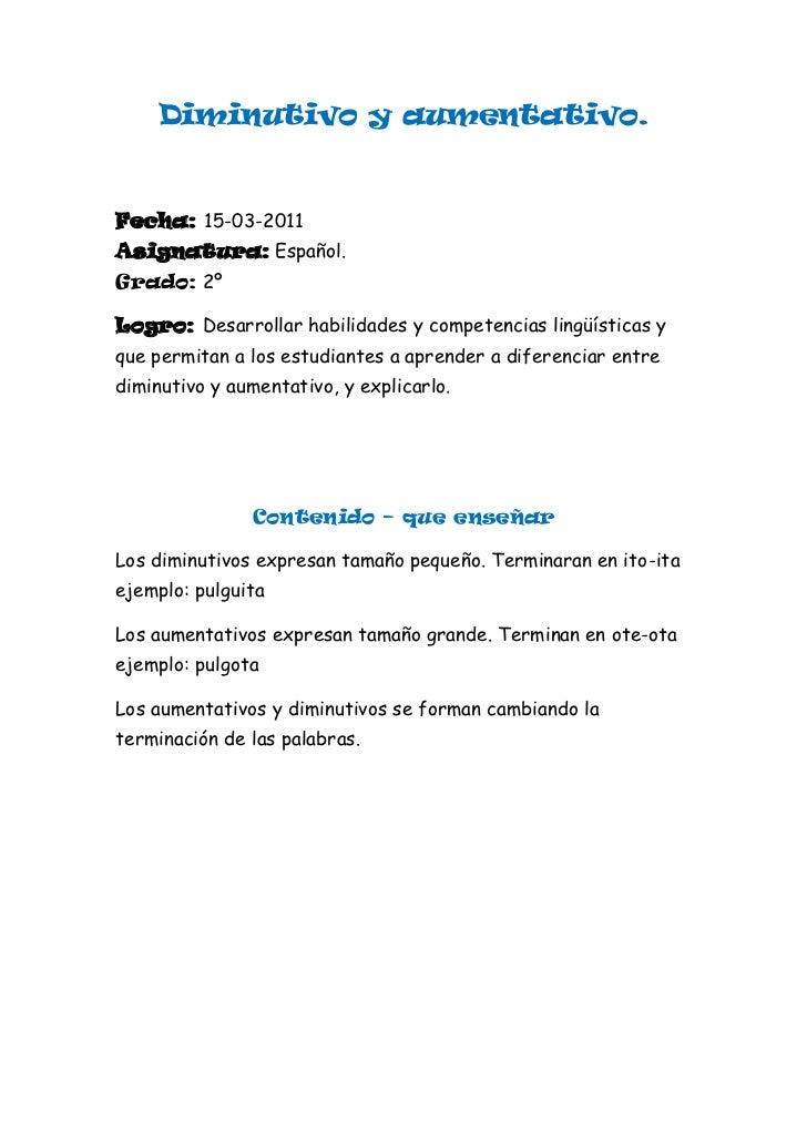 Diminutivo y aumentativo.<br />Fecha: 15-03-2011                                                      Asignatura: Español....