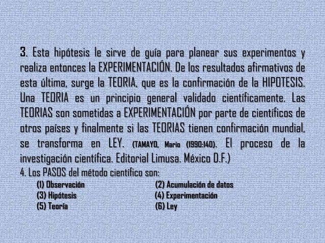 3. Esta hipótesis le sirve de guía para planear sus experimentos yrealiza entonces la EXPERIMENTACIÓN. De los resultados a...