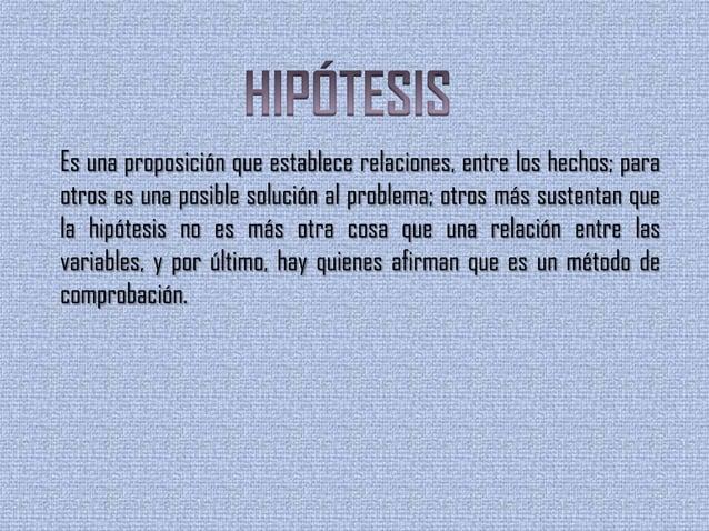 Existen algunos criterios para la formulación de hipótesis:1. Siempre se formulan en forma afirmativa.2. Deben plantear la...