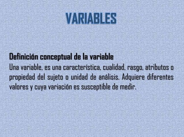 Definición operacional de la variablePor su posición en una hipótesis o correlación, las variables seclasifican en: indepe...