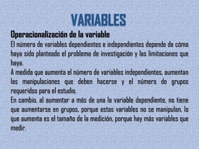 Operacionalización dela variableUn sistema de variables consiste, por lo tanto, en unaserie de características por estudia...