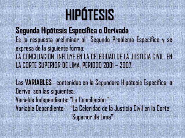 Tercera Hipótesis Específica o DerivadaEs la respuesta preliminar al Tercer Problema Específico y se expresade la siguient...