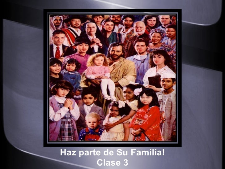 Haz parte de Su Familia! Clase 3