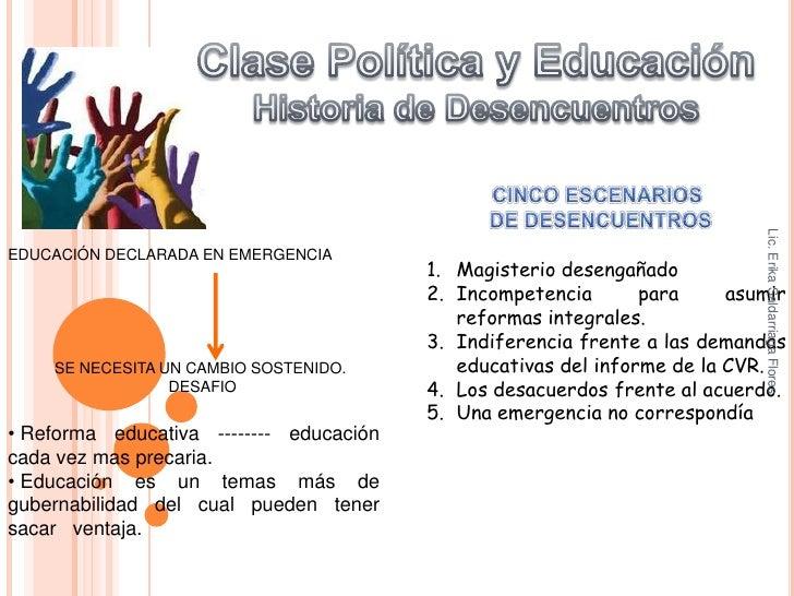 Lic. Erika Saldarriaga FloresEDUCACIÓN DECLARADA EN EMERGENCIA                                         1. Magisterio desen...