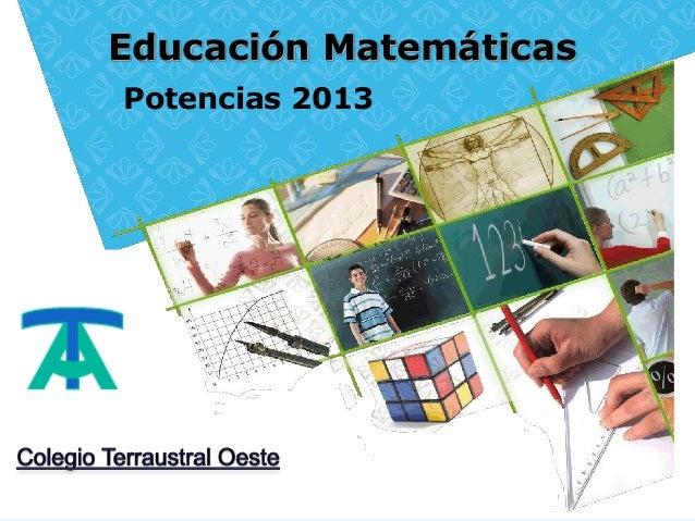 Educación MatemáticasPotencias 2013
