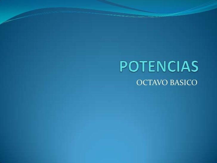 POTENCIAS<br />OCTAVO BASICO<br />