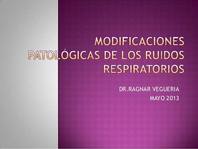 DR.RAGNAR VEGUERIA MAYO 2013