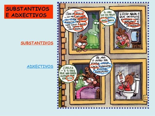SUBSTANTIVOS E ADXECTIVOS  SUBSTANTIVOS  ADXECTIVOS