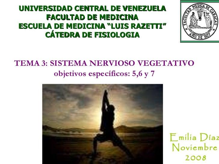 """UNIVERSIDAD CENTRAL DE VENEZUELA FACULTAD DE MEDICINA ESCUELA DE MEDICINA """"LUIS RAZETTI"""" CÁTEDRA DE FISIOLOGIA TEMA 3: SIS..."""
