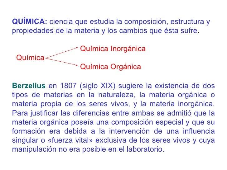 QUÍMICA:  ciencia que estudia la composición, estructura y propiedades de la materia y los cambios que ésta sufre .   Quím...