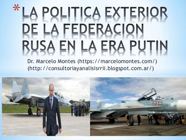 Dr. Marcelo Montes (https://marcelomontes.com/) (http://consultoriayanalisisrrii.blogspot.com.ar/) *