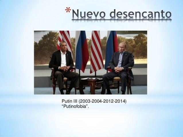 "* Putin III (2003-2004-2012-2014) ""Putinofobia""."