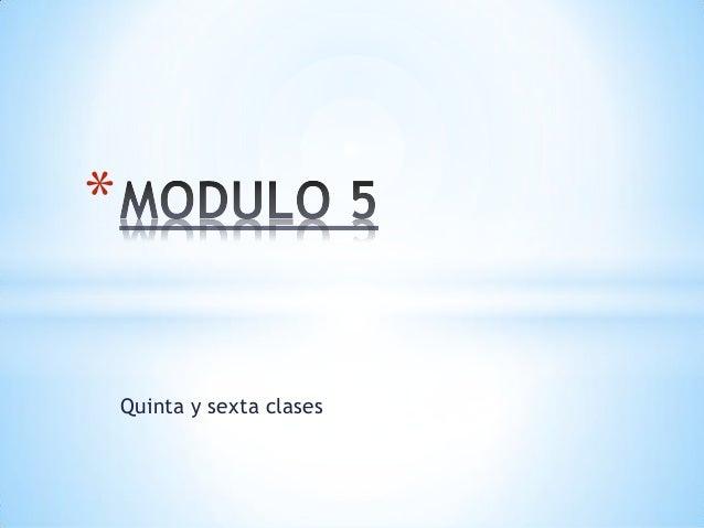 Quinta y sexta clases *