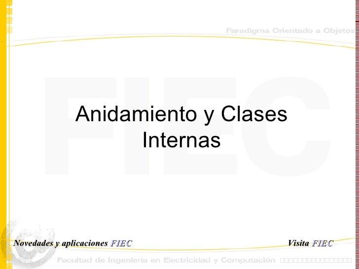 Anidamiento y Clases Internas Visita   FIEC Novedades y aplicaciones  FIEC