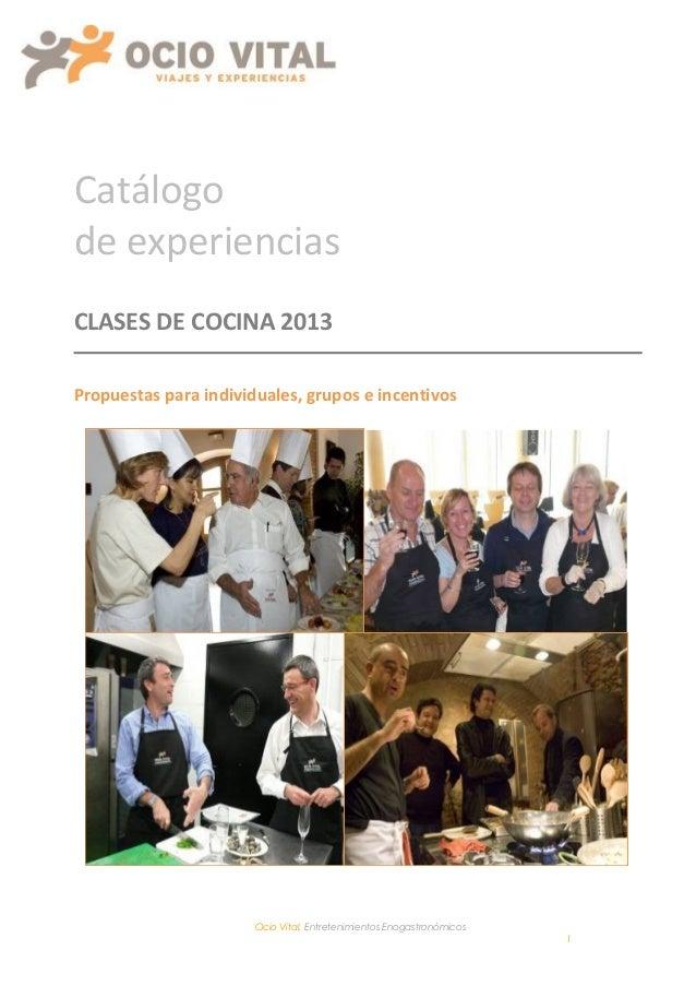 Catálogode experienciasCLASES DE COCINA 2013Propuestas para individuales, grupos e incentivos                       Ocio V...