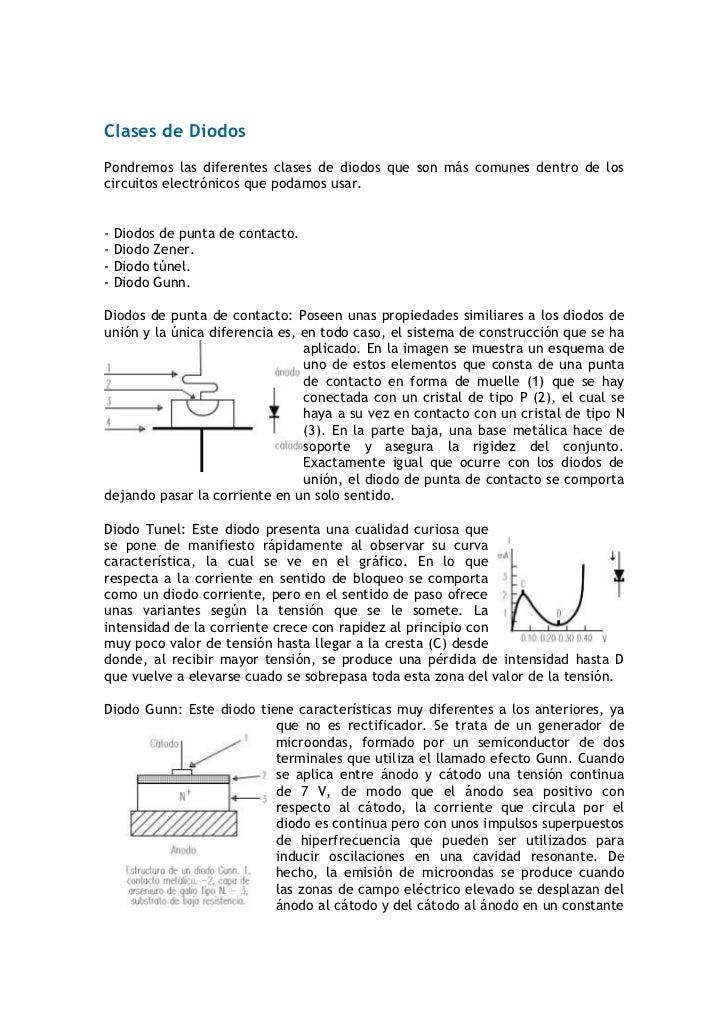 Clases de DiodosPondremos las diferentes clases de diodos que son más comunes dentro de loscircuitos electrónicos que poda...