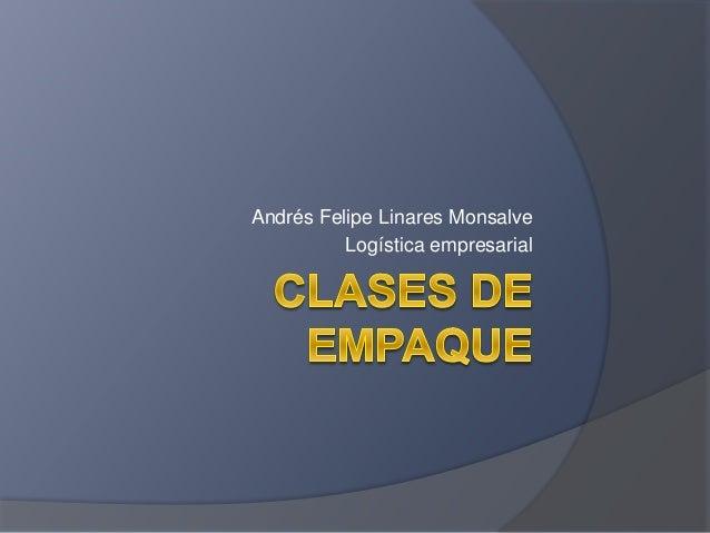 Andrés Felipe Linares Monsalve Logística empresarial