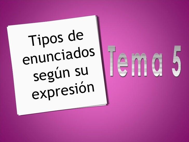 Tipos de enunciados según su expresión Tema 5