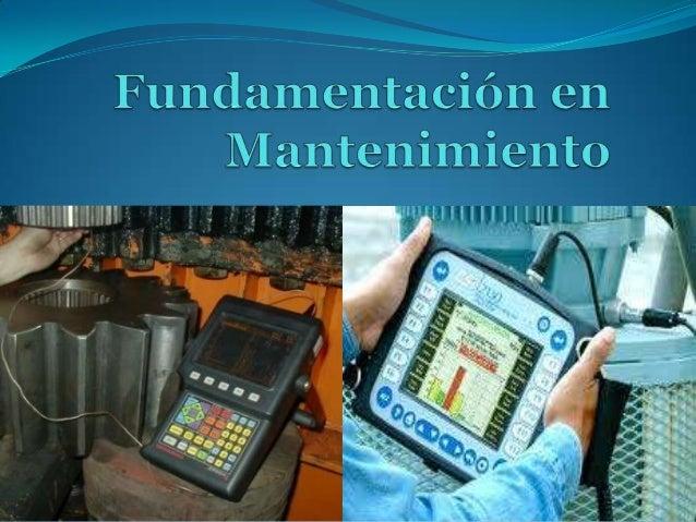 Contenido Introducción del mantenimiento Clases de Mantenimiento Porqué debemos gestionar la función Mantenimiento? • Hist...