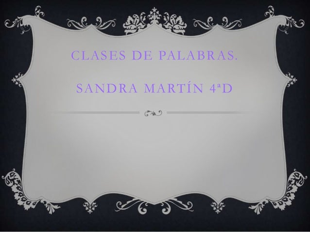CLASES DE PALABRAS.SANDRA MARTÍN 4ªD