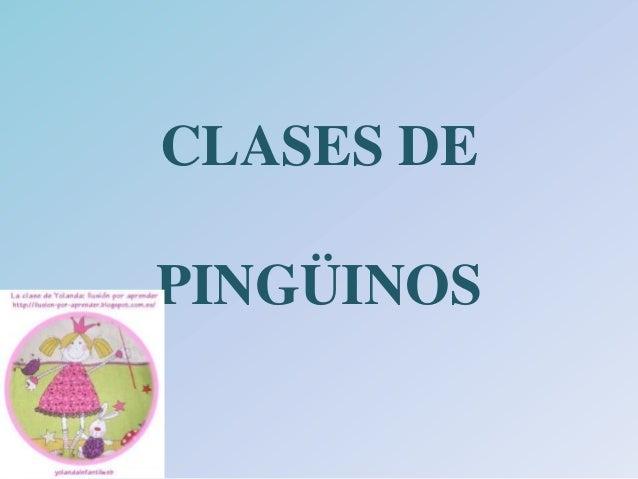 CLASES DEPINGÜINOS