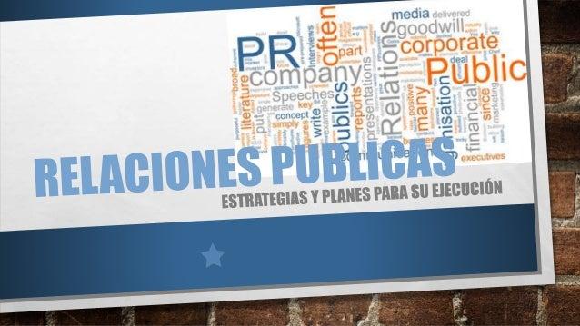 DEFINICIÓN RELACIONES PUBLICAS LAS RELACIONES PÚBLICAS SON UN CONJUNTO DE ACCIONES DE COMUNICACIÓN ESTRATÉGICA COORDINADAS...