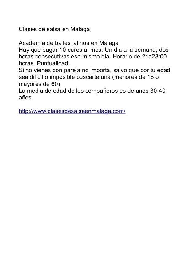 Clases de salsa en Malaga Academia de bailes latinos en Malaga Hay que pagar 10 euros al mes. Un dia a la semana, dos hora...