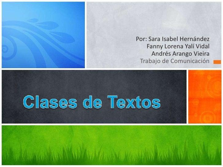 Por: Sara Isabel Hernández    Fanny Lorena Yalí Vidal      Andrés Arango Vieira Trabajo de Comunicación