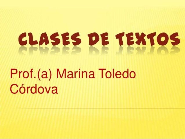 CLASES DE TEXTOS Prof.(a) Marina Toledo Córdova