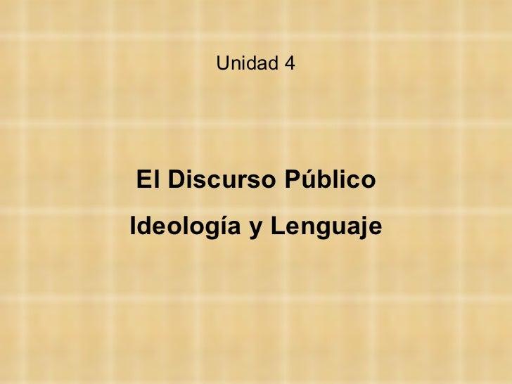 Unidad 4 El Discurso Público Ideología y Lenguaje