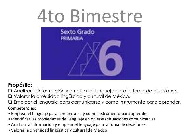 4to Bimestre Competencias: • Emplear el lenguaje para comunicarse y como instrumento para aprender • Identificar las propi...