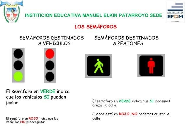 El semáforo en VERDE indica que los vehículos SI pueden pasar El semáforo en ROJO indica que los vehículos NO pueden pasar...