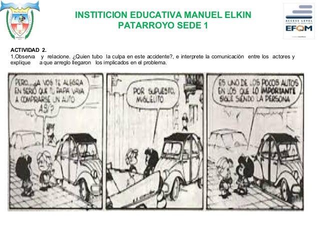 INSTITICION EDUCATIVA MANUEL ELKIN PATARROYO SEDE 1 EVALUACION 2. ¿Qué señal de tránsito advierte que el camino por el que...