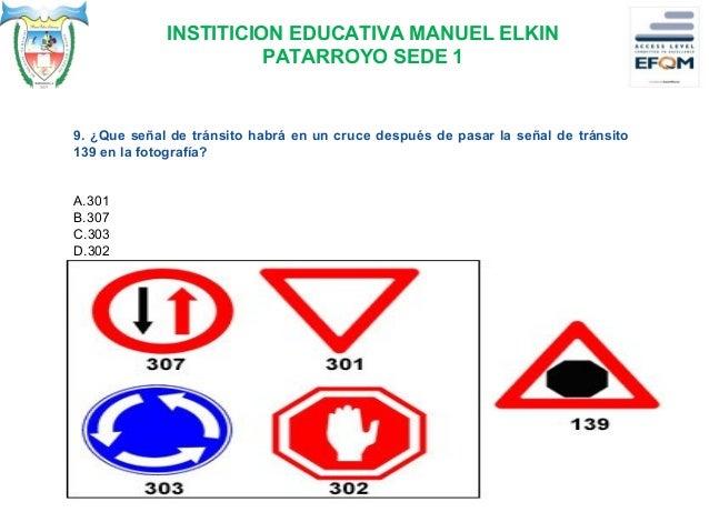 """INSTITICION EDUCATIVA MANUEL ELKIN PATARROYO SEDE 1 10. Cual señal advierte """"accidente de trafico """"por delante? A.151 B.15..."""