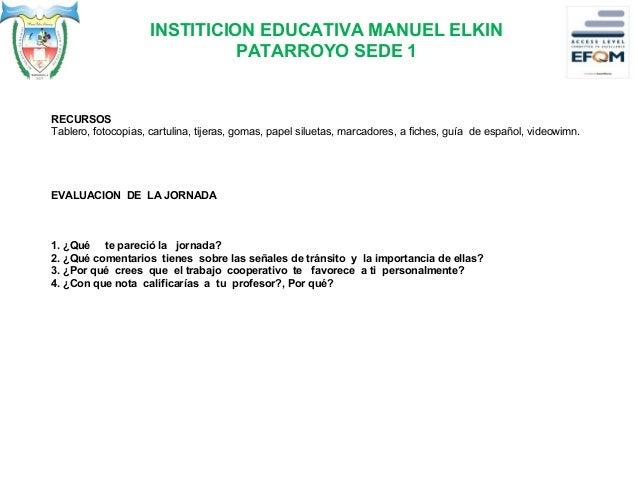 INSTITICION EDUCATIVA MANUEL ELKIN PATARROYO SEDE 1 EVALUACION. Con la reforma educativa, el área de Humanidades de la INS...