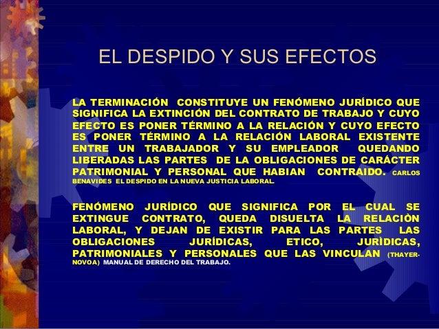 EL DESPIDO Y SUS EFECTOS LA TERMINACIÓN CONSTITUYE UN FENÓMENO JURÍDICO QUE SIGNIFICA LA EXTINCIÓN DEL CONTRATO DE TRABAJO...
