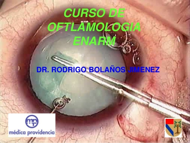 CURSO DE OFTLAMOLOGIA ENARM DR. RODRIGO BOLAÑOS JIMENEZ