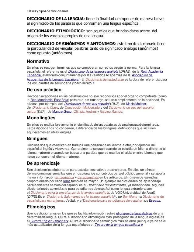 Clasesytiposde diccionarios DICCIONARIO DE LA LENGUA: tiene la finalidad de exponer de manera breve el significado de las ...